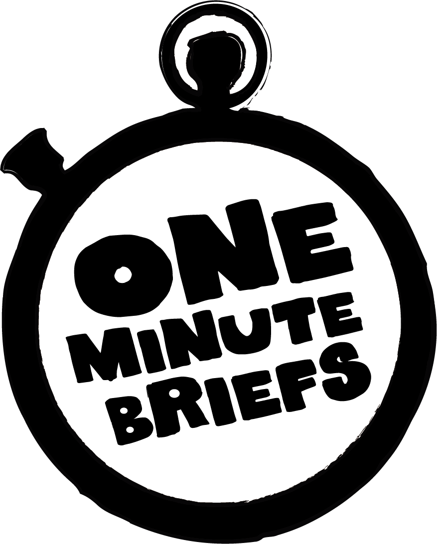 One Minute Briefs